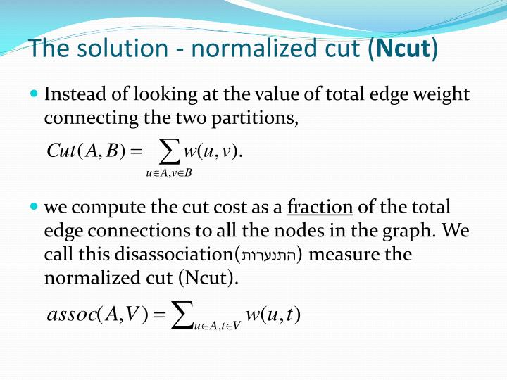 The solution - normalized cut (