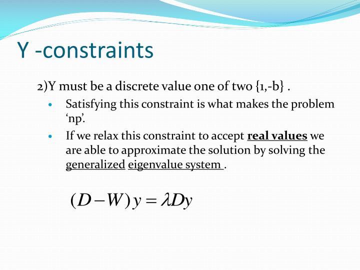 Y -constraints