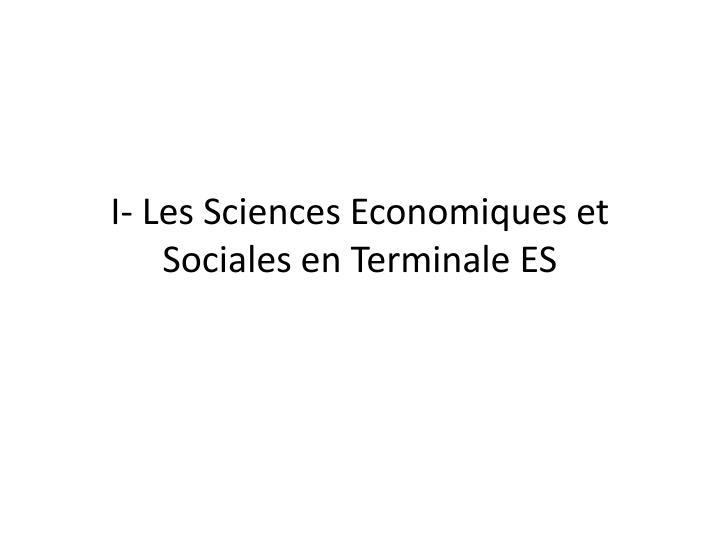 I- Les Sciences Economiques et Sociales en Terminale ES