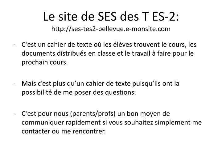 Le site de SES des T ES-2: