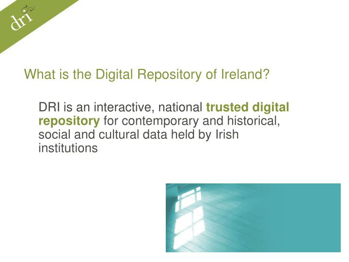 What is the Digital Repository of Ireland?