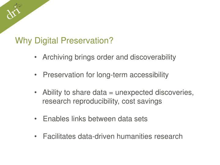 Why Digital Preservation?