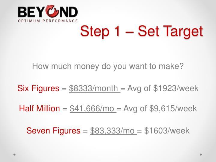 Step 1 – Set Target