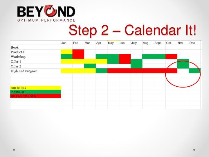 Step 2 – Calendar It!