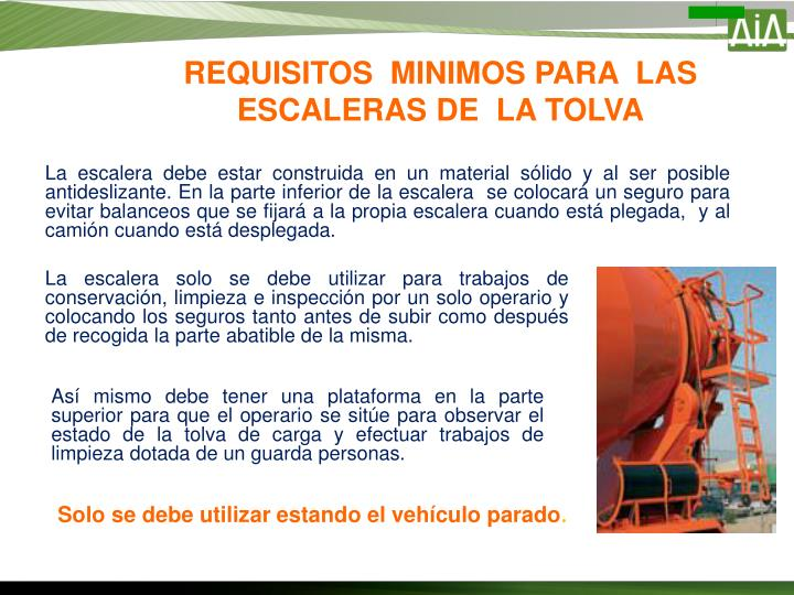 REQUISITOS  MINIMOS PARA  LAS ESCALERAS DE  LA TOLVA