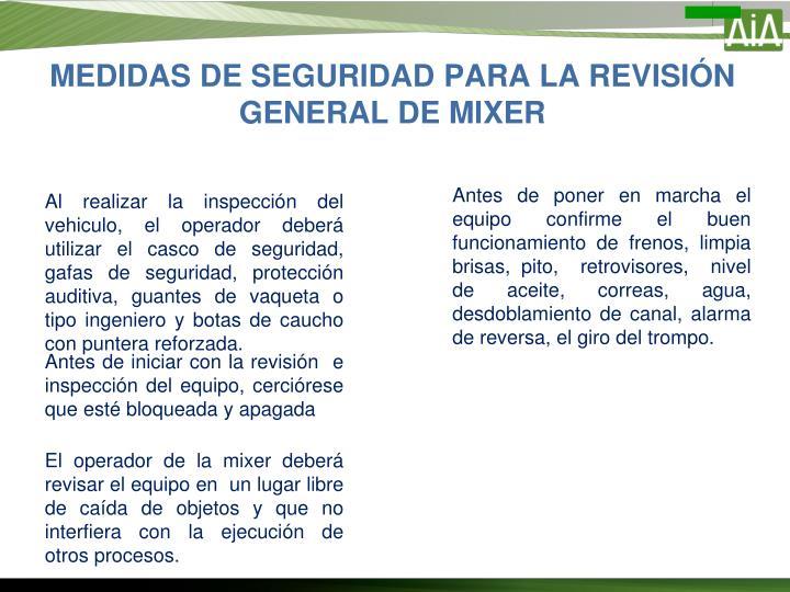 MEDIDAS DE SEGURIDAD PARA LA REVISIÓN GENERAL DE MIXER