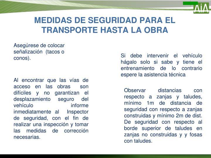 MEDIDAS DE SEGURIDAD PARA EL TRANSPORTE HASTA LA OBRA