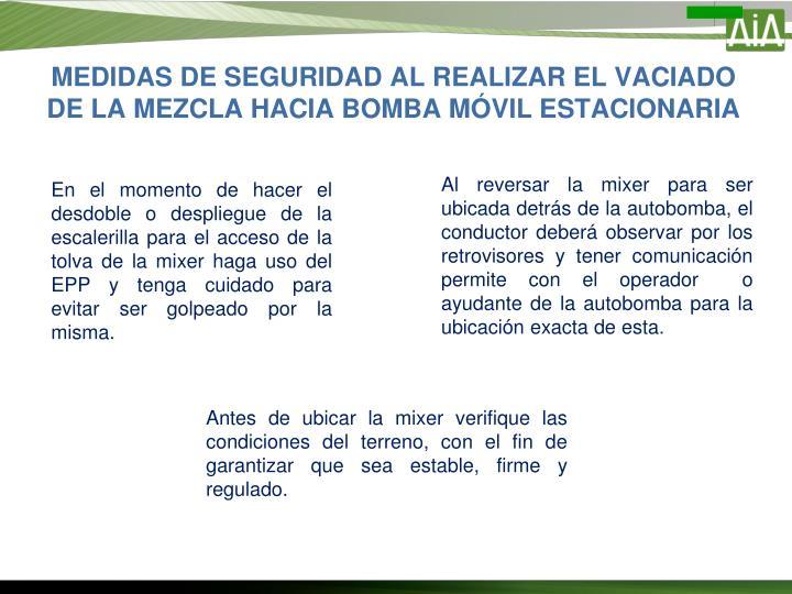 MEDIDAS DE SEGURIDAD AL REALIZAR EL VACIADO DE LA MEZCLA HACIA BOMBA MÓVIL ESTACIONARIA