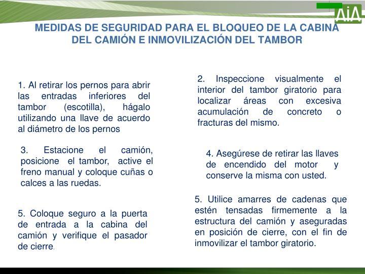 MEDIDAS DE SEGURIDAD PARA EL BLOQUEO DE LA CABINA DEL CAMIÓN E INMOVILIZACIÓN DEL TAMBOR