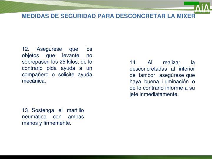 MEDIDAS DE SEGURIDAD PARA DESCONCRETAR LA MIXER