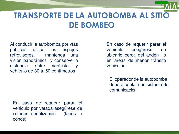 TRANSPORTE DE LA AUTOBOMBA AL SITIO DE BOMBEO