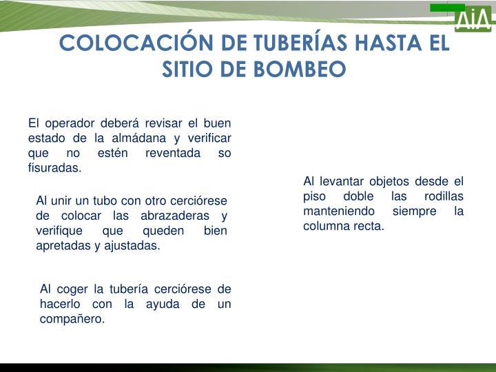 COLOCACIÓN DE TUBERÍAS HASTA EL SITIO DE BOMBEO