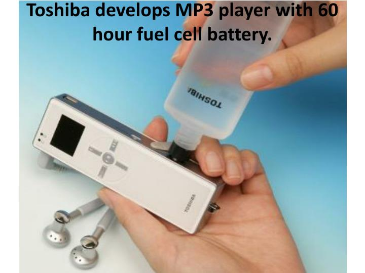 Toshiba develops MP3 player with 60 hour fuel cell
