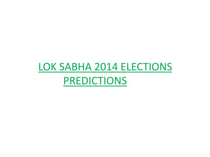 Lok sabha 2014 elections predictions