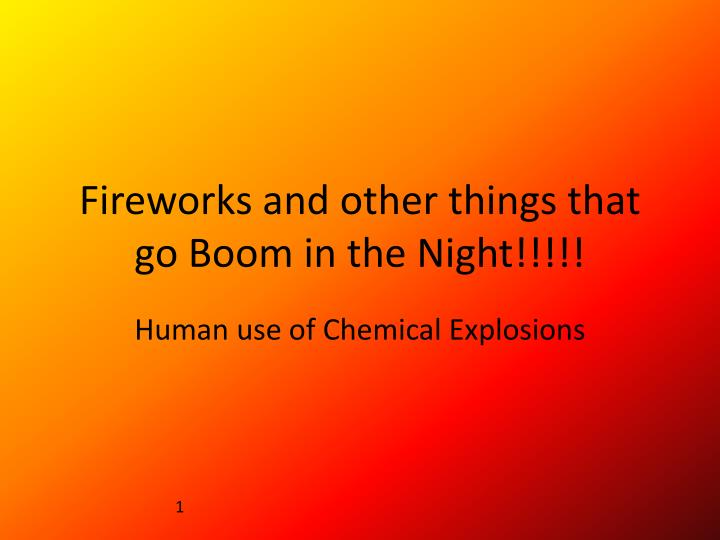 Fireworks and other things that go boom in the night