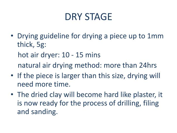 DRY STAGE