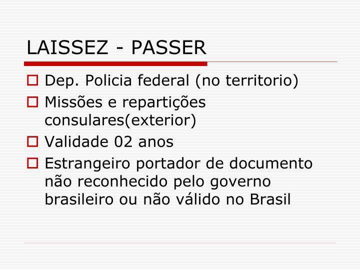 LAISSEZ - PASSER