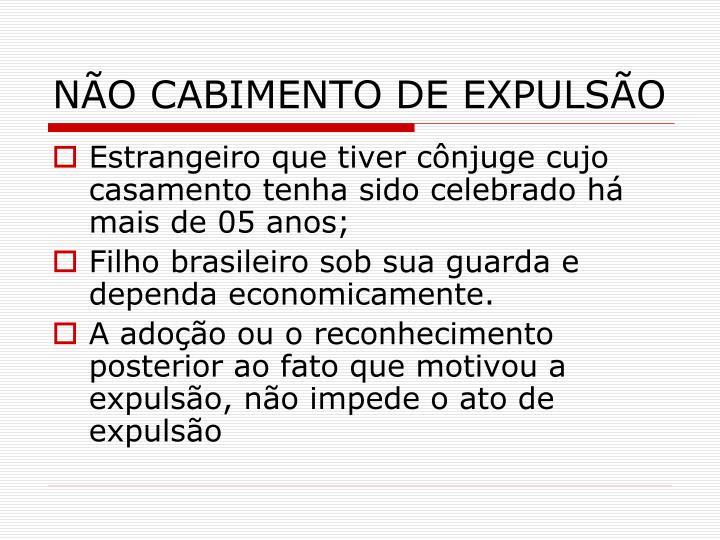 NÃO CABIMENTO DE EXPULSÃO