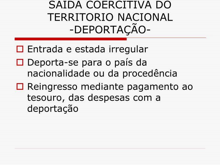SAÍDA COERCITIVA DO TERRITORIO NACIONAL