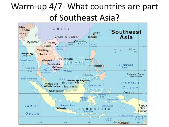 Warm-up 4/7- What countries are part of Southeast Asia?