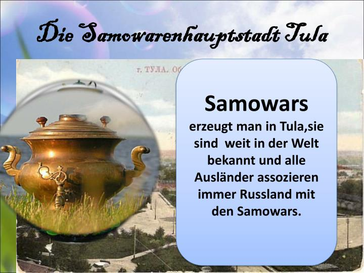 Die Samowarenhauptstadt Tula