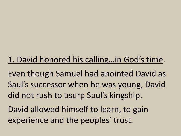 1. David honored his calling…in God's time