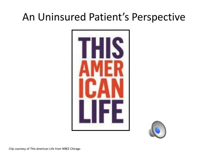 An Uninsured Patient's Perspective