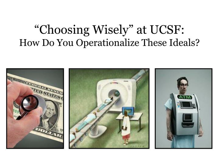 """Choosing Wisely"" at UCSF:"