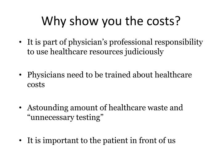 Why show you the costs?