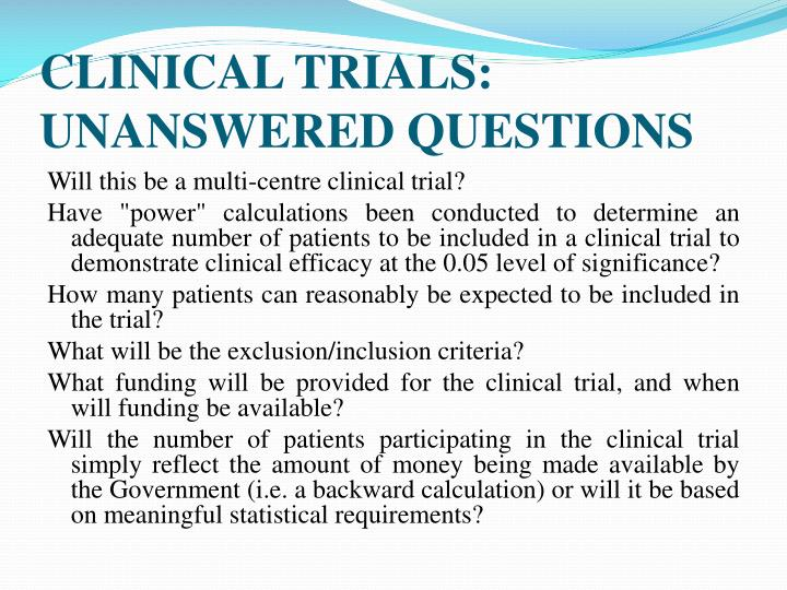 CLINICAL TRIALS: UNANSWERED QUESTIONS