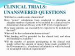 clinical trials unanswered questions