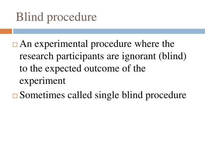 Blind procedure