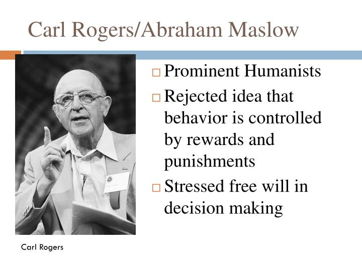 Carl Rogers/Abraham Maslow