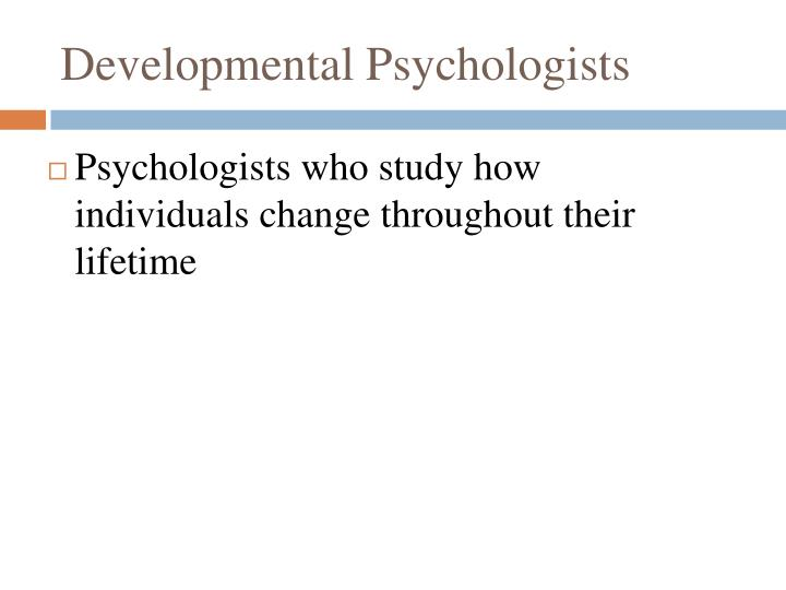 Developmental Psychologists
