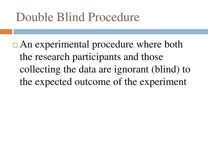 Double Blind Procedure