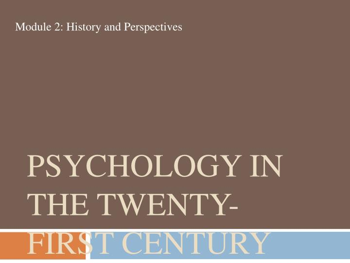 Psychology in the Twenty-First Century