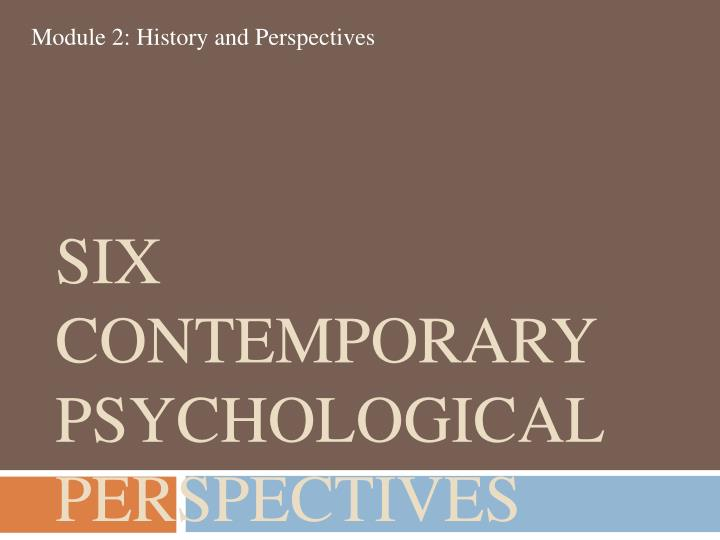 Six Contemporary Psychological Perspectives