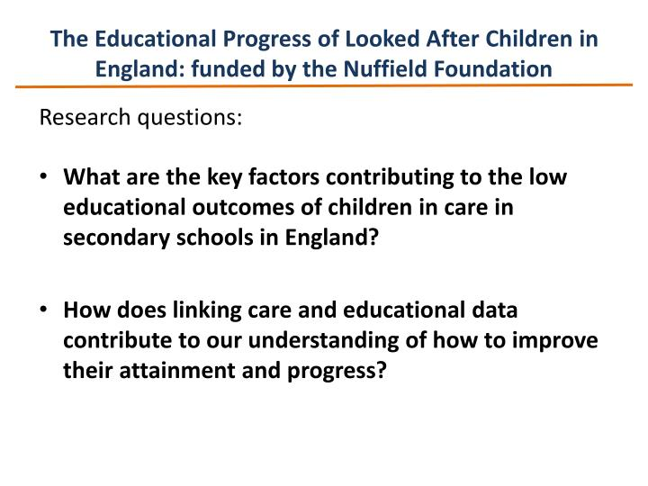 The Educational Progress of Looked After Children in