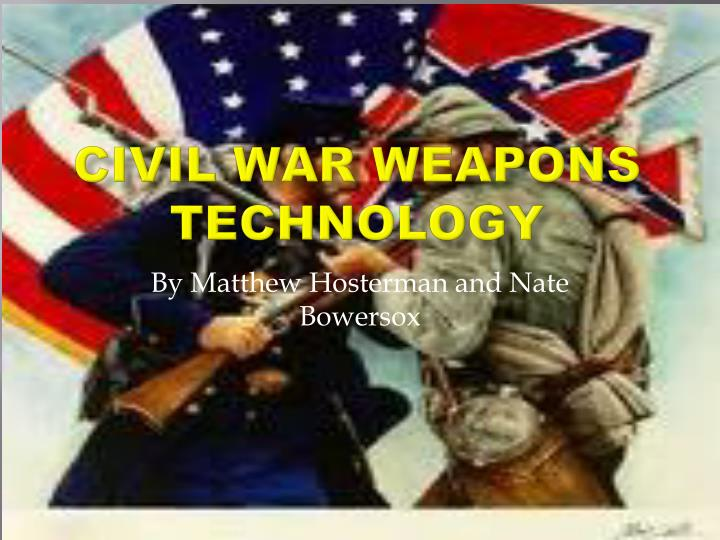 Civil war weapons technology
