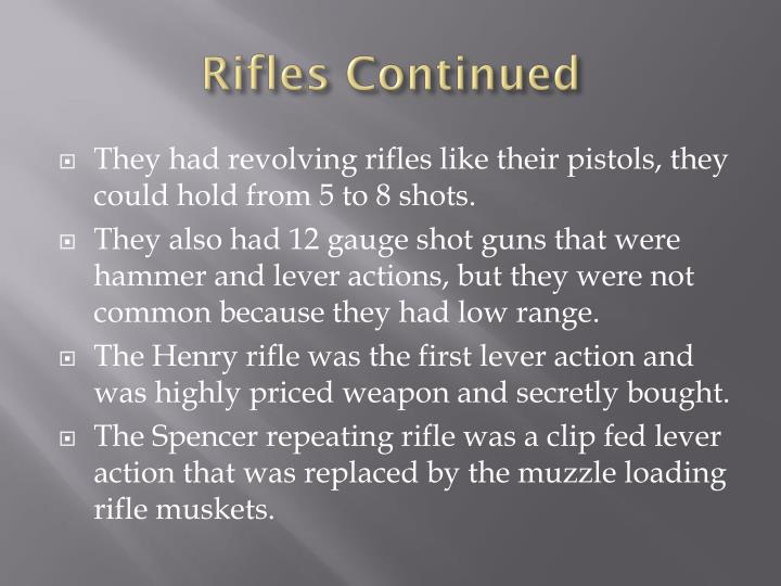 Rifles Continued