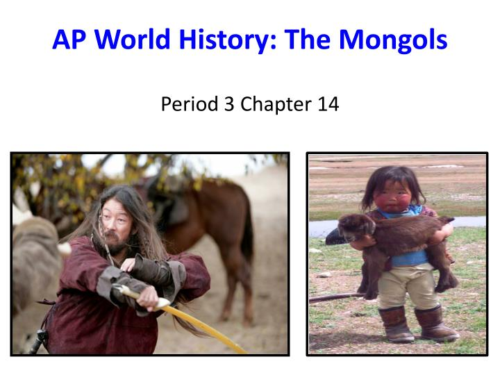 AP World History: The Mongols PowerPoint