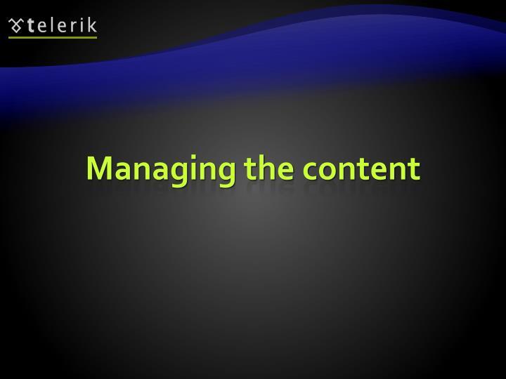 Managing the content