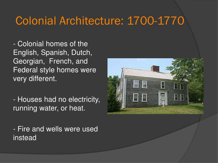 Colonial Architecture: 1700-1770