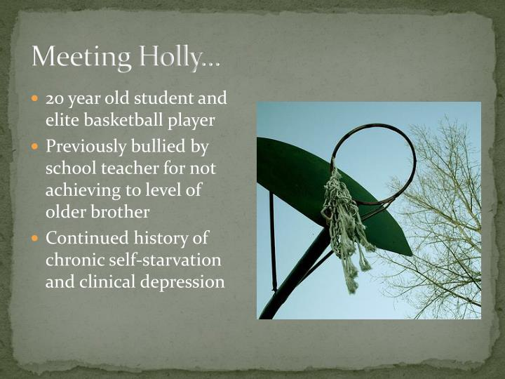 Meeting Holly...