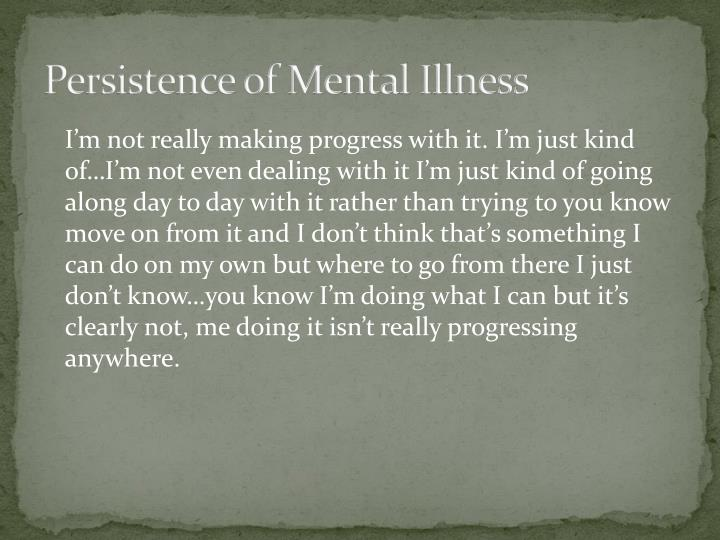 Persistence of Mental Illness