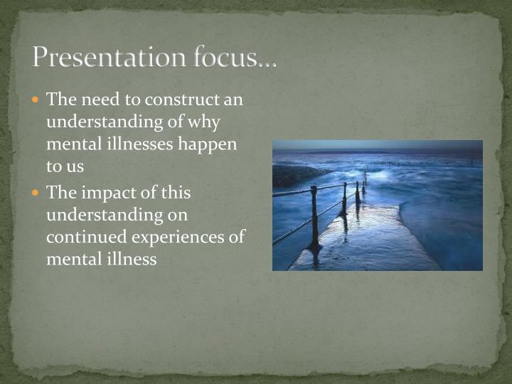 Presentation focus...