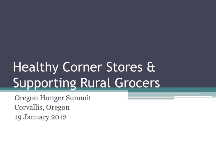 Healthy corner stores supporting rural grocers