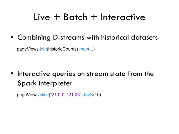 Live + Batch + Interactive