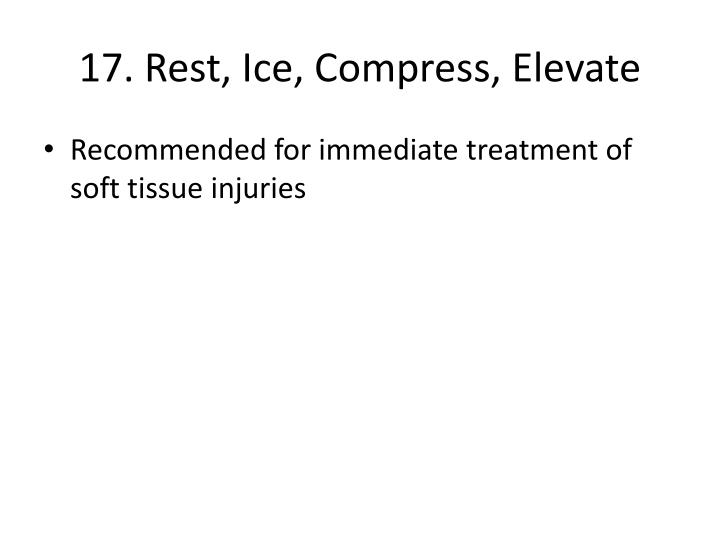 17. Rest, Ice, Compress, Elevate