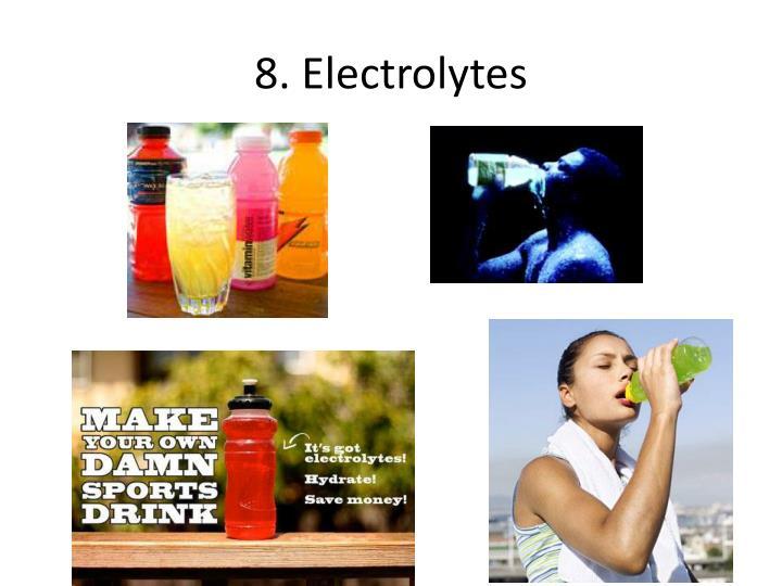 8. Electrolytes